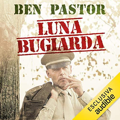 Luna bugiarda Audiobook By Ben Pastor cover art