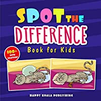 """Spot the Difference Book for Kids: More than 100 Crazy and Funny """"search and find"""" illustrations to improve Concentration and Observation Skills in kids of all ages."""