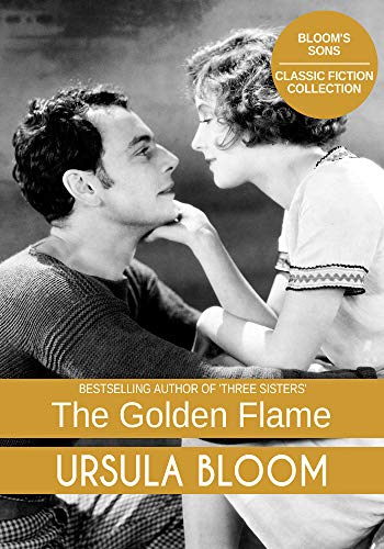 The Golden Flame: Bloom's Sons - Classic Fiction Collection (English Edition)