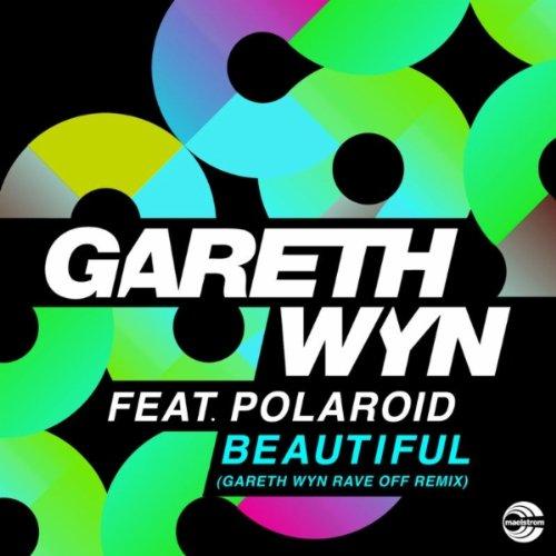 Beautiful (Gareth Wyn Rave Off Radio Edit)
