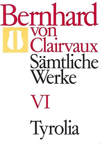 Bernhard von Clairvaux. Sämtliche Werke: Sämtliche Werke, 10 Bde., Bd.6