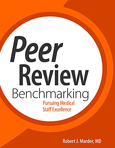 Peer Review Benchmarking: Pursuing Medical Staff Excellence