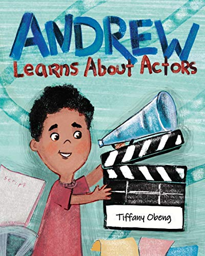 Compare Textbook Prices for Andrew Learns About Actors Andrew's Career Day  ISBN 9781735522500 by Obeng, Tiffany