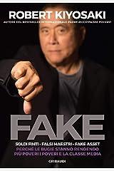 Fake. Soldi finti Falsi maestri Fake asset: Perché le bugie stanno rendendo più poveri i poveri e la classe media Formato Kindle