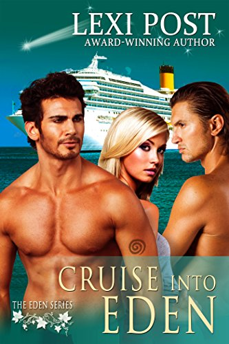 Cruise Into Eden (Eden Series: Naralina Book 1) by [Lexi Post]