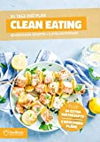 Clean Eating Diätplan - Ernährungsplan zum Abnehmen für 30 Tage: Bonus: E-Book mit 90 weiteren Diät Rezepten: Vegetarisch, Vegan, Low Carb, Low Fat oder High Protein. (Invikoo: Kochbuch)