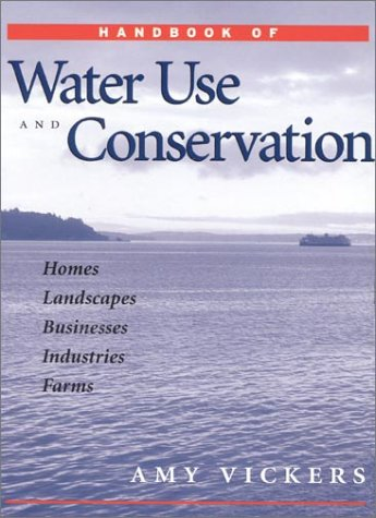 Handbook of Water Use and Conservation: Homes, Landscapes, Industries,...