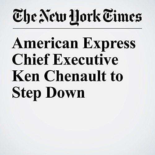 American Express Chief Executive Ken Chenault to Step Down copertina