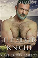 The Silver Knight (Cast from Camelot)