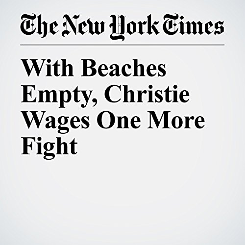 With Beaches Empty, Christie Wages One More Fight copertina
