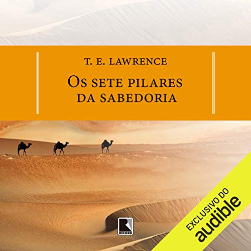 Os sete pilares da sabedoria [The Seven Pillars of Wisdom]                   By:                                                                                                                                 T.E. Lawrence                               Narrated by:                                                                                                                                 Christiano Sauer                      Length: 36 hrs and 35 mins     1 rating     Overall 4.0