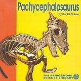 Pachycephalosaurus (Discovering Dinosaurs)