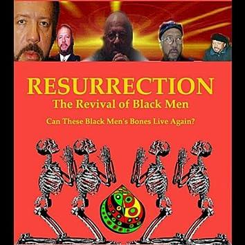 Resurrection:  The Revival of Black Men, Part One