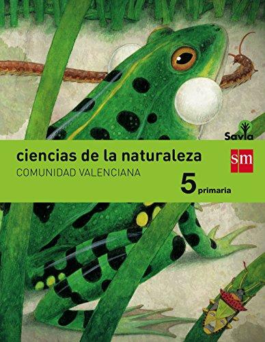 Ciencias de la naturaleza. 5 Primaria. Savia. Comunidad Valenciana - 9788467577495