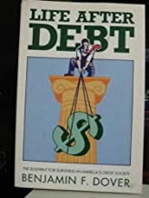 Life After Debt: The Blueprint for Surviving in America's Credit Society