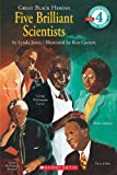 Great Black Heroes: Five Brilliant Scientists: Five Brilliant Scientists cover