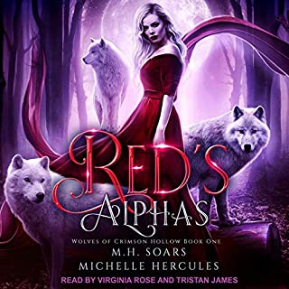Red's Alphas: A Fairytale Retelling Reverse Harem     Wolves of Crimson Hollow Series, Book 1              By:                                                                                                                                 M.H. Soars,                                                                                        Michelle Hercules                               Narrated by:                                                                                                                                 Tristan James,                                                                                        Virginia Rose                      Length: 7 hrs and 15 mins     109 ratings     Overall 4.5