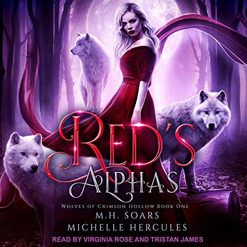 Red's Alphas: A Fairytale Retelling Reverse Harem     Wolves of Crimson Hollow Series, Book 1              Written by:                                                                                                                                 M.H. Soars,                                                                                        Michelle Hercules                               Narrated by:                                                                                                                                 Tristan James,                                                                                        Virginia Rose                      Length: 7 hrs and 15 mins     Not rated yet     Overall 0.0