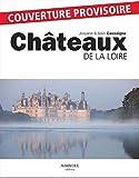 Châteaux de la Loire - Marivole Editions - 01/03/2013