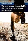 Valoración de la condición física e intervención en accidentes (MT ACTIVIDADES FÍSICAS Y DEPORTIVAS)