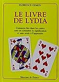 Le Livre de Lydia - Comment lire dans les cartes sans en connaître la signification et sans avoir à l'apprendre