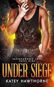 Superpowered Love 9: Under Siege by [Katey Hawthorne]
