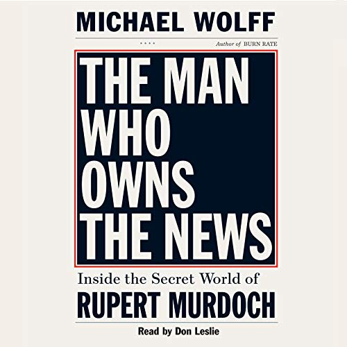 The Man Who Owns the News cover art