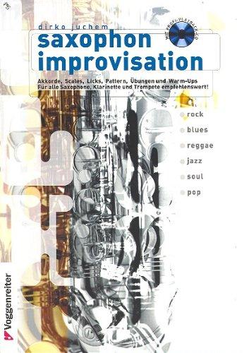 Saxophon Improvisation inkl. CD: Das umfangreiche Lehrbuch für alle Stilrichtungen [Musiknoten] Dirko Juchem