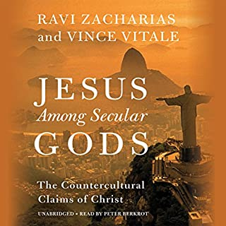 Jesus Among Secular Gods     The Countercultural Claims of Christ              Written by:                                                                                                                                 Ravi Zacharias,                                                                                        Vince Vitale                               Narrated by:                                                                                                                                 Peter Berkrot                      Length: 8 hrs and 17 mins     17 ratings     Overall 4.8