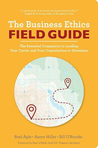 Compare Textbook Prices for The Business Ethics Field Guide: The Essential Companion to Leading Your Career and Your Company to Greatness 1st Edition ISBN 9780991091034 by Brad Agle, Aaron Miller, Bill O'Rourke