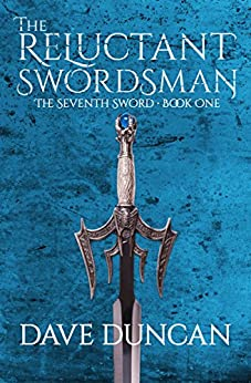 The Reluctant Swordsman (The Seventh Sword Book 1) by [Dave Duncan]