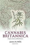 Cannabis Britannica: Empire, Trade, and Prohibition, 1800-1928