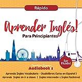 Aprender Inglés para Principiantes Rápido - Aprenda Inglés Vocabulario (Audiolibros...