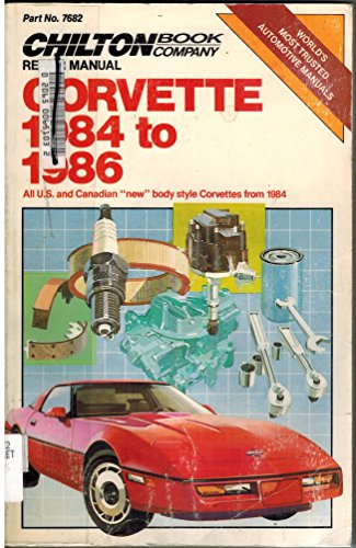 Chilton's Repair & Tune-Up Guide Corvette 1984 to 1986: All U. S. and Canadian