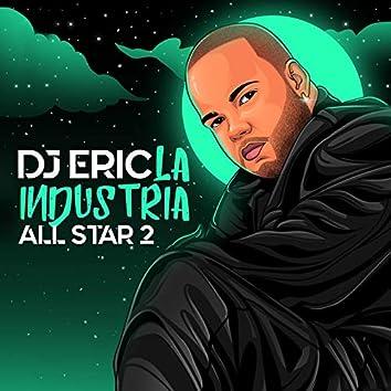 Dj Eric la Industria All Star 2