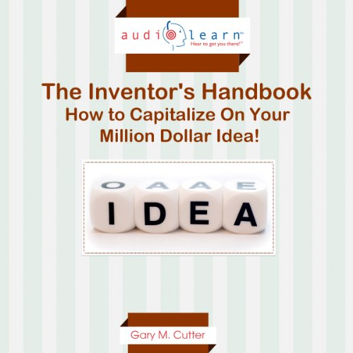 The Inventor's Handbook: How to Capitalize on Your Million Dollar Idea! audiobook cover art