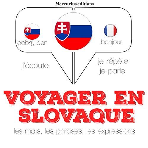 Couverture de Voyager en slovaque, 300 mots phrases et expressions essentielles et les 100 verbes les plus courants