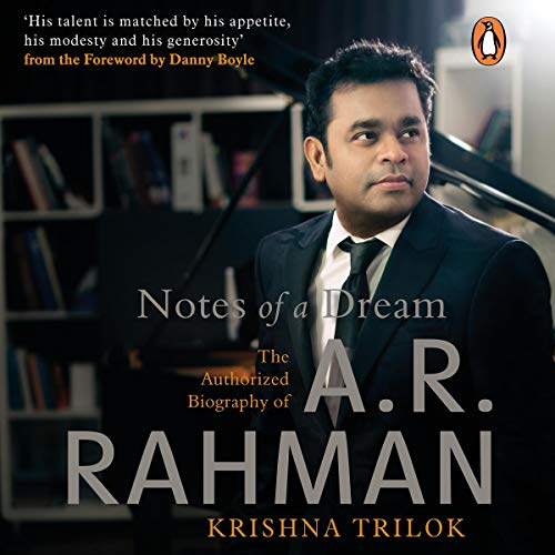 Notes of a Dream: The Authorized Biography of AR Rahman cover art