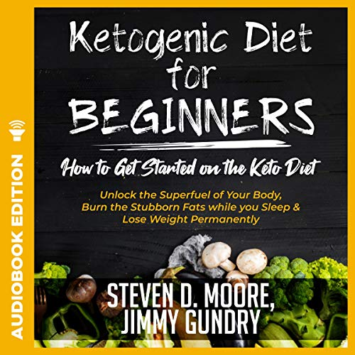 Ketogenic Diet for Beginners: How to Get Started on the Keto Diet cover art