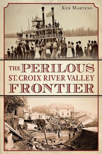 The Perilous St. Croix River Valley Frontier