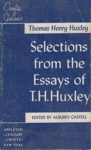 Selections from the Essays of T.H. Huxley