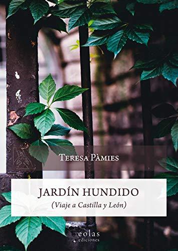Jardín Hundido: Viaje a Castilla y León: 34 (Caldera del dagda)