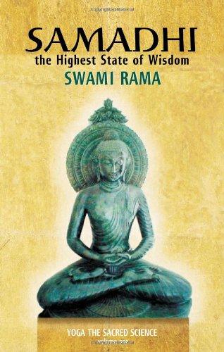 Samadhi: The Highest State of Wisdom: Yoga the Sacred Science: Yoga the Sacred Science Volume One