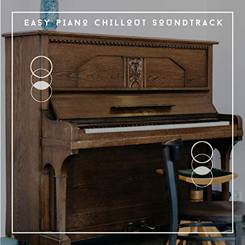 Easy Piano Chill Soundtrack