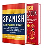 Learn Spanish: A Comprehensive Guide to Learning Spanish for Beginners, Including Grammar and 2500 Popular Phrases (English Edition)