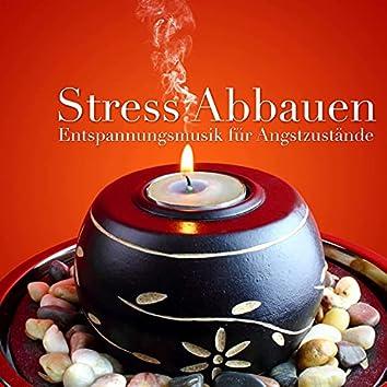 Stress Abbauen - Entspannungsmusik für Angstzustände
