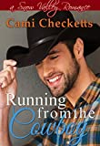 Running from the Cowboy (Cami's Snow Valley Romance Book 3) (English Edition)