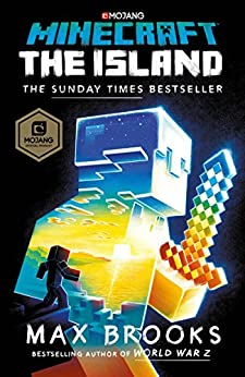Minecraft: The Island: An Official Minecraft Novel by [Max Brooks]