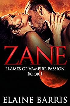 Zane (THE FLAMES OF VAMPIRE PASSION SERIES Book 1) by [Elaine Barris, Monica La Porta, Kitten Jackson]