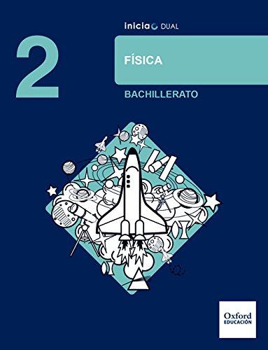 Inicia Dual Física 2º Bachillerato. Libro Del Alumno - 9780190502584